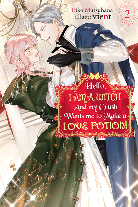 Hello, I am a Witch and my Crush Wants me to Make a Love Potion! Volume 2 Cover